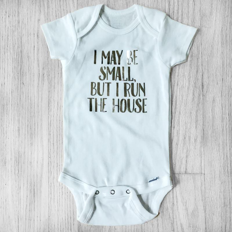 I May be Small but I Run the House White with Metallic Silver Lettering Bodysuit