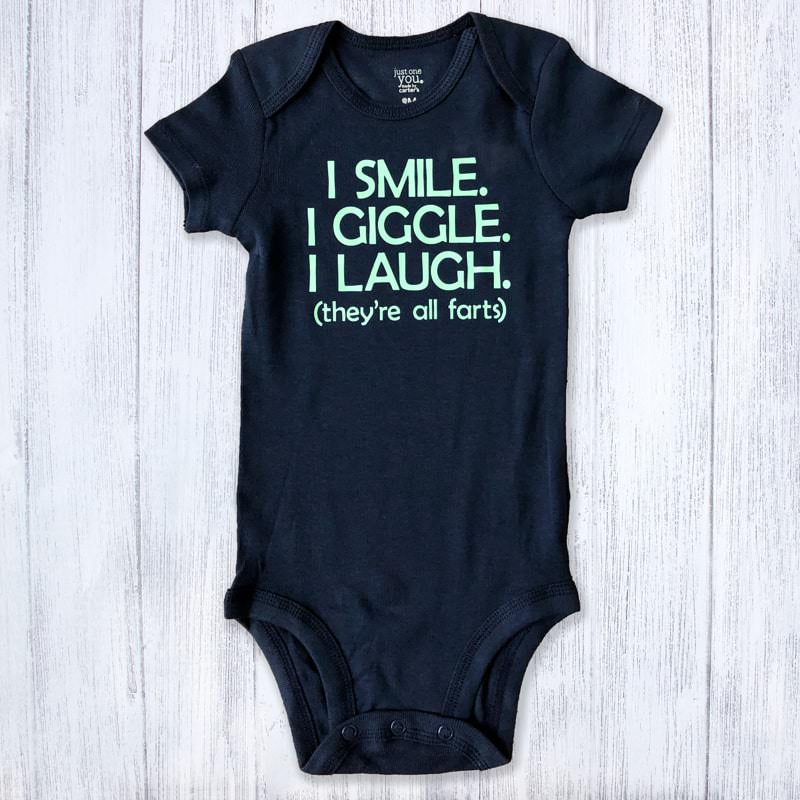 I smile. I giggle. I laugh. They're all farts. Baby Bodysuit