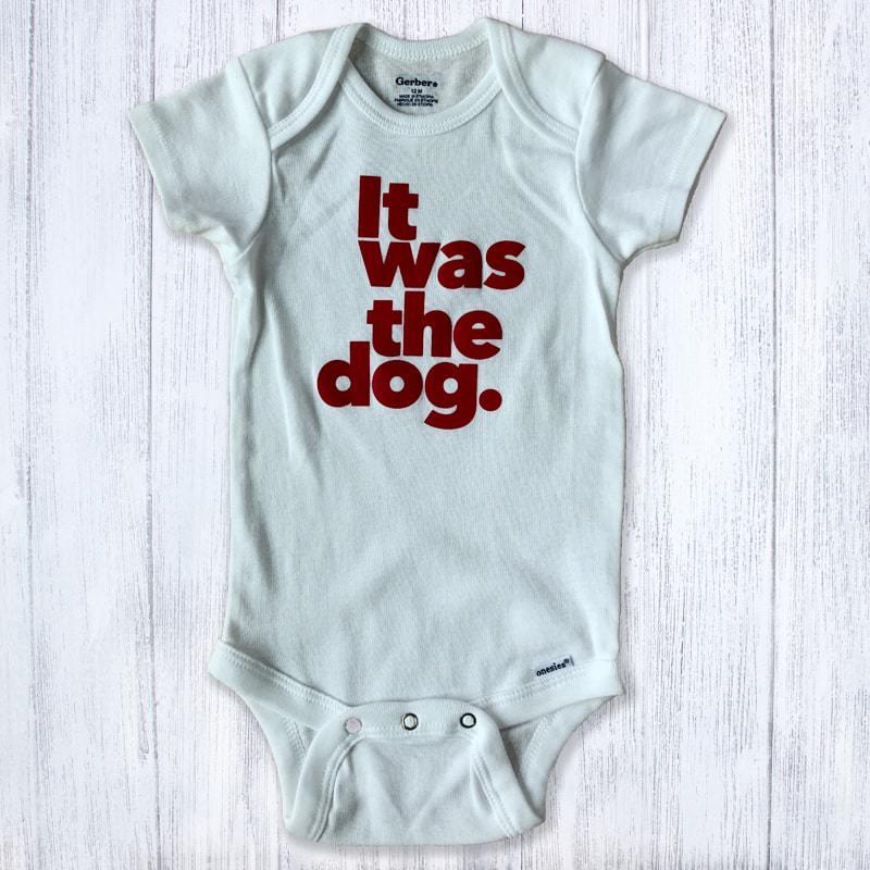 It was the dog Baby Bodysuit