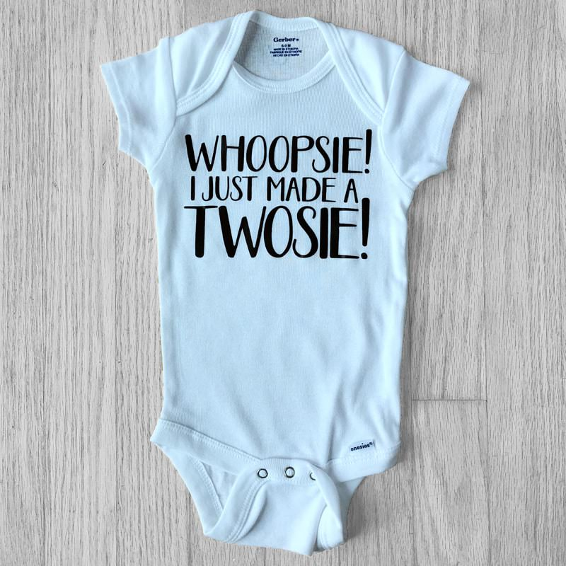 WHOOPSIE! I Just Made a TWOSIE! Baby Bodysuit