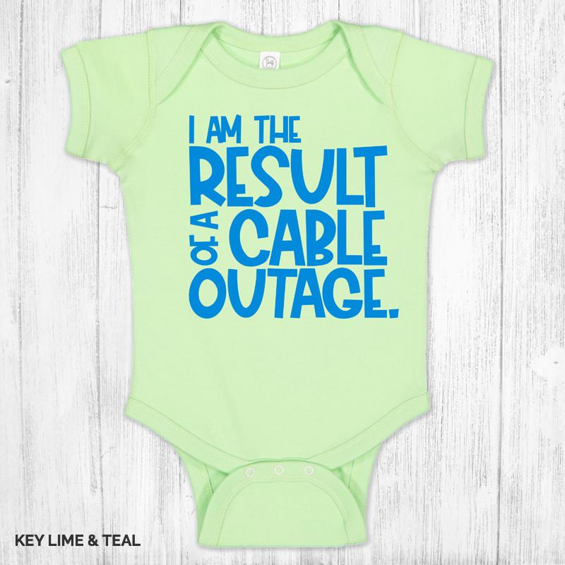 I Am The Result Of A Cable Outage 2072 Keylime Teal